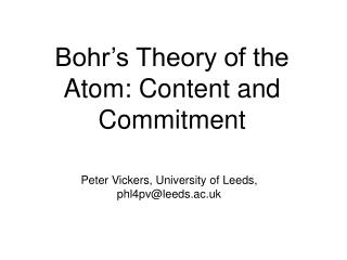 Bohr's Theory of the Atom: Content and Commitment