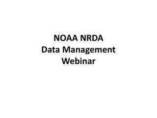 NOAA NRDA  Data Management  Webinar