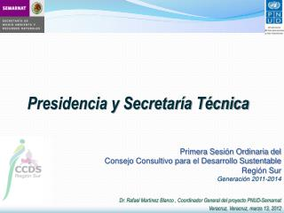 Presidencia y Secretaría Técnica