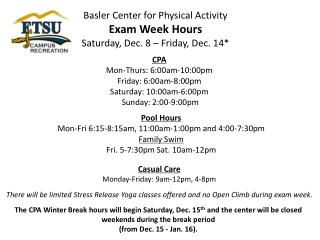 Basler Center for Physical Activity  Exam Week Hours Saturday, Dec. 8 – Friday, Dec. 14*