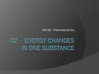 02 � Energy Changes in one substance