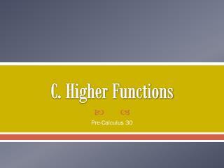 C. Higher Functions