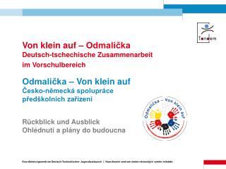 Von klein auf – Odmalička  Deutsch-tschechische Zusammenarbeit im Vorschulbereich