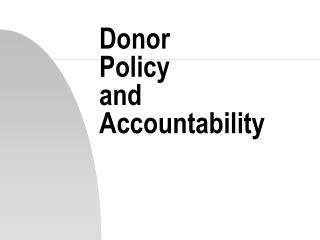 Donor Policy and Accountability