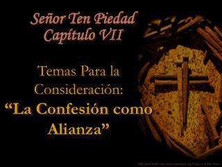 """Temas Para la Consideración: """"La Confesión como Alianza"""""""