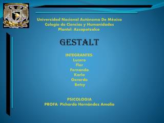 Universidad Nacional Autónoma De México Colegio de Ciencias y Humanidades Plantel: Azcapotzalco