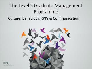 The Level 5 Graduate Management  Programme