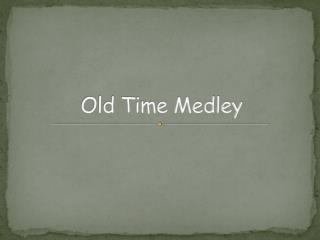 Old Time Medley