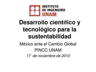 Desarrollo cient�fico y tecnol�gico para la sustentabilidad