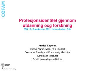 Profesjonsidentitet gjennom  utdanning ocg forskning SSN 15-16 september 2011, Holmenkollen, Oslo