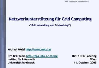 """Netzwerkunterstützung für Grid Computing (""""Grid networking, ned Gridworking!"""")"""