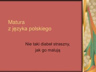 Matura  z języka polskiego