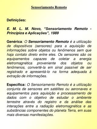 Sensoriamento Remoto Definições: