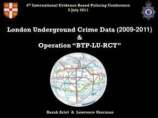 "London Underground Crime Data ( 2009-2011) & Operation "" BTP -LU-RCT"""
