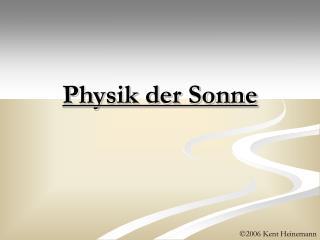 Physik der Sonne