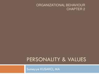 PERSONALITY & VALUES