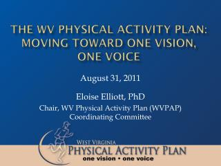 The WV Physical Activity Plan:  Moving Toward One Vision, One Voice