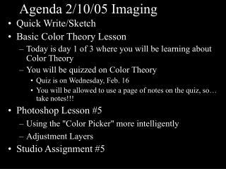 Agenda 2/10/05 Imaging