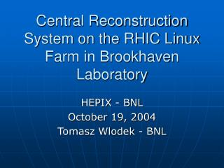 Central Reconstruction System on the RHIC Linux Farm in Brookhaven Laboratory
