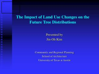 The Impact of Land Use Changes on the  Future Tree Distributions