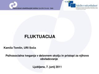 FLUKTUACIJA Kamila Temlin, URI Soča