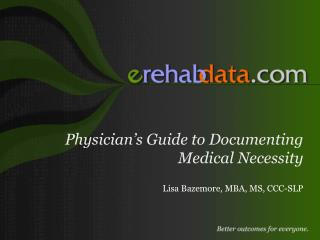 Physician�s Guide to Documenting Medical Necessity