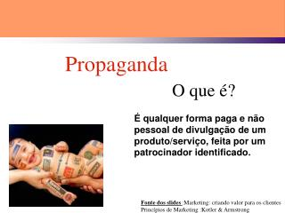 Fonte dos slides  :Marketing: criando valor para os clientes