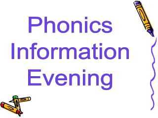Phonics Information Evening