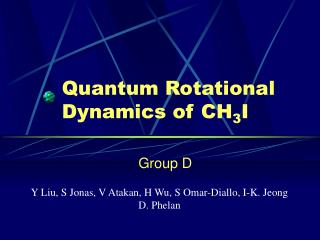 Quantum Rotational Dynamics of CH 3 I