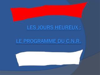 Les Jours Heureux :  Le programme du C.N.R.