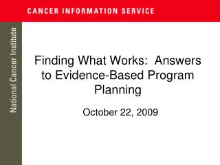 Finding What Works:  Answers to Evidence-Based Program Planning