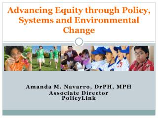Advancing Equity through Policy, Systems and Environmental Change