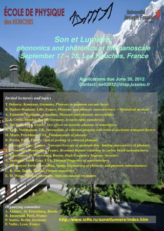 Invited lecturers and topics T. Dekorsy, Konstanz, Germany,  Phonons in quantum cascade lasers