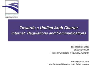 Towards a Unified Arab Charter Internet: Regulations and Communications