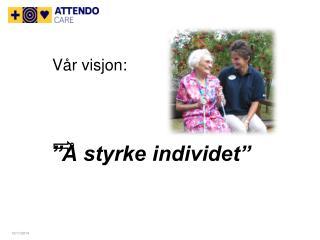 Vår visjon: