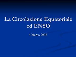 La Circolazione Equatoriale ed ENSO