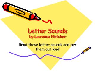 Letter Sounds  by Laurence Fletcher