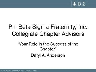 Phi Beta Sigma Fraternity, Inc. Collegiate Chapter Advisors