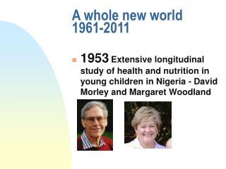 A whole new world  1961-2011
