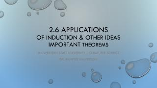 2.6 Applications Of Induction & other ideas Important  Theorems