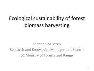 Ecological sustainability of forest biomass harvesting