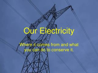 Our Electricity