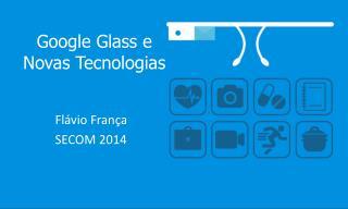 Google Glass e Novas Tecnologias