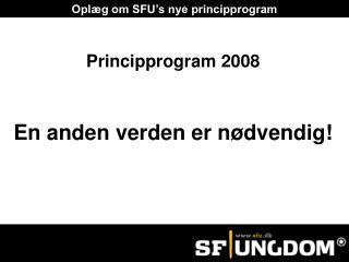 Opl�g om SFU�s nye principprogram