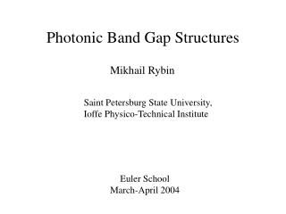 Photonic Band Gap Structures