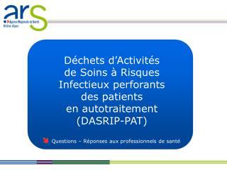 Déchets d'Activités  de Soins à Risques  Infectieux perforants  des patients  en autotraitement