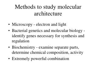 Methods to study molecular architecture