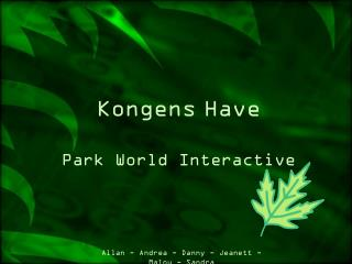Kongens Have Park World Interactive
