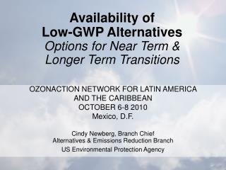 Availability of  Low-GWP Alternatives Options for Near Term &  Longer Term Transitions