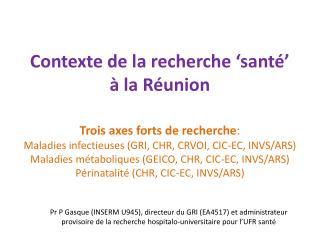 Contexte de la recherche 'santé' à la Réunion